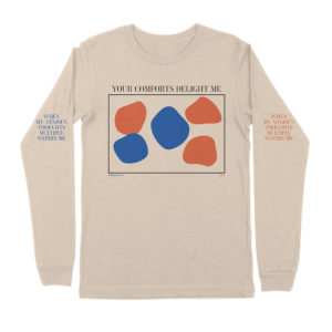 Your Comforts Delight Me Long Sleeve